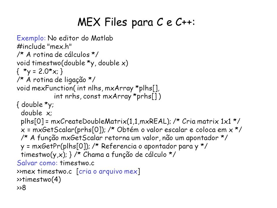 MEX Files para C e C++: Exemplo: No editor do Matlab