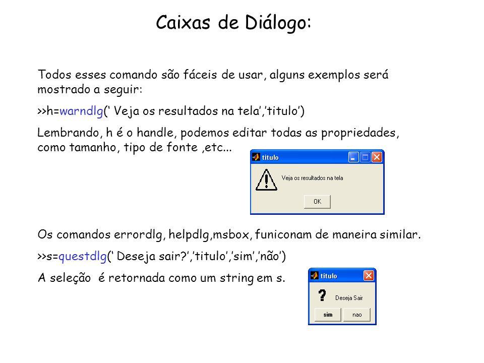 Caixas de Diálogo: Todos esses comando são fáceis de usar, alguns exemplos será mostrado a seguir: