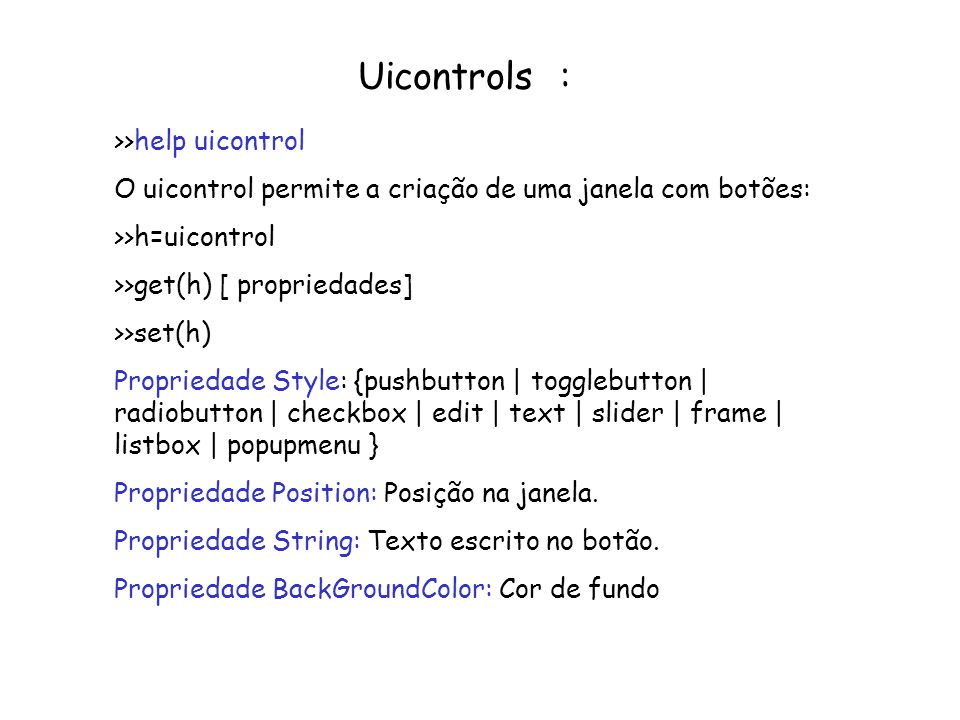 Uicontrols : >>help uicontrol