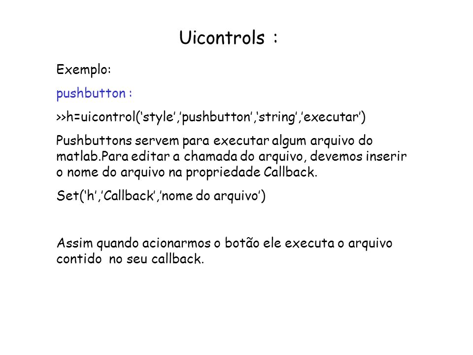 Uicontrols : Exemplo: pushbutton :