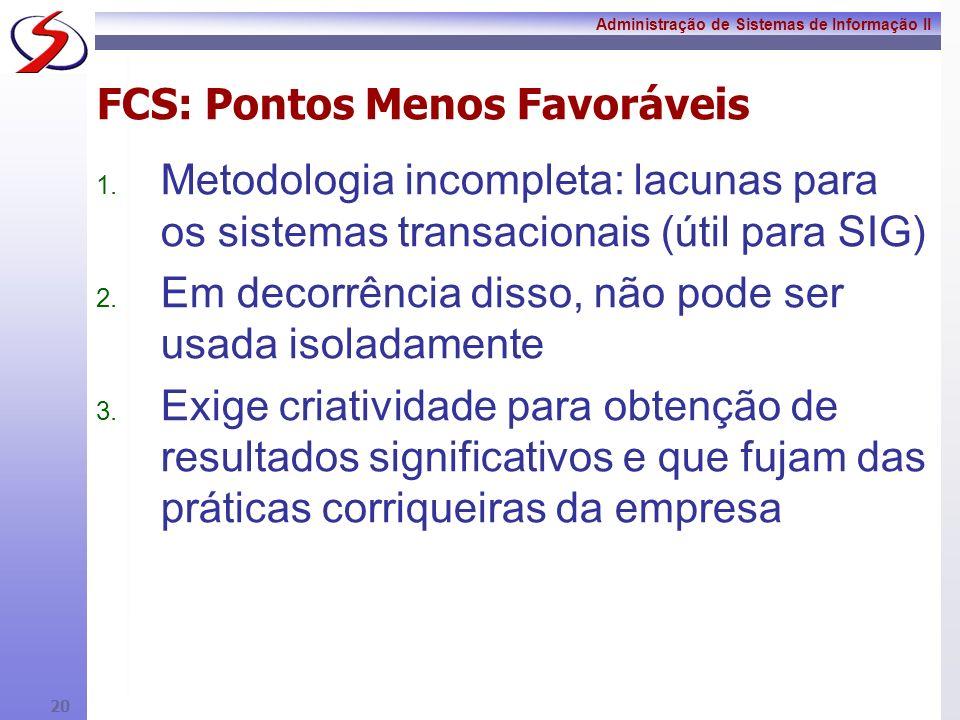 FCS: Pontos Menos Favoráveis