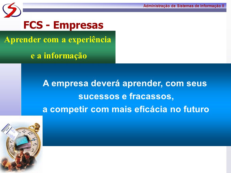 FCS - Empresas Aprender com a experiência e a informação