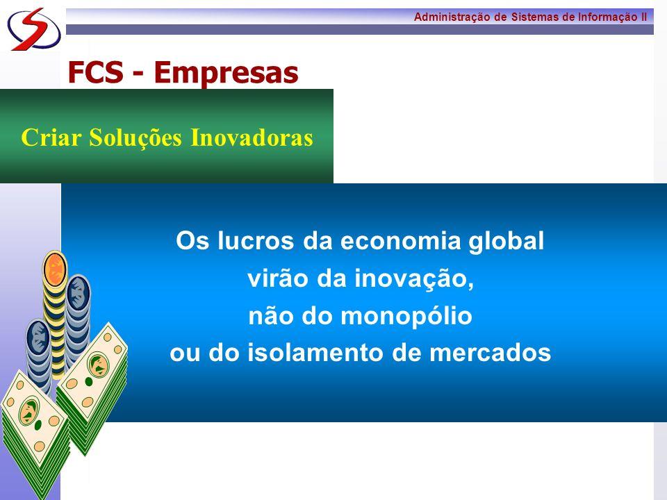 FCS - Empresas Criar Soluções Inovadoras Os lucros da economia global