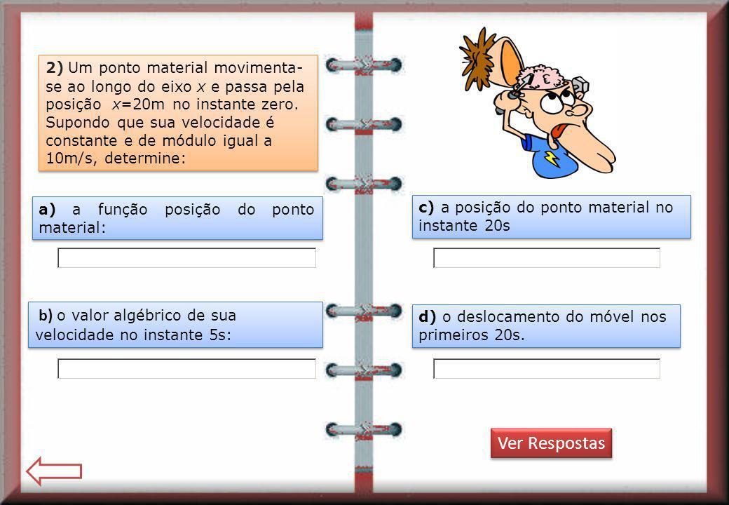 Ver Respostas b) o valor algébrico de sua velocidade no instante 5s: