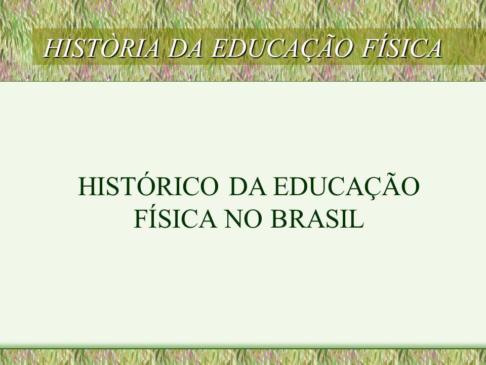 HISTÒRIA DA EDUCAÇÃO FÍSICA