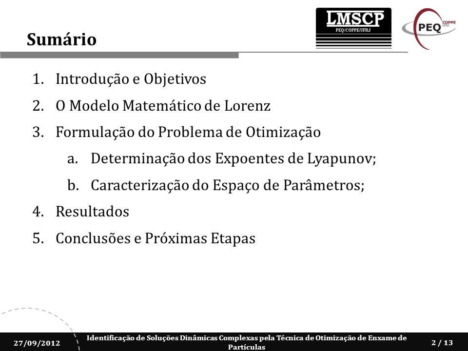 Sumário Introdução e Objetivos O Modelo Matemático de Lorenz