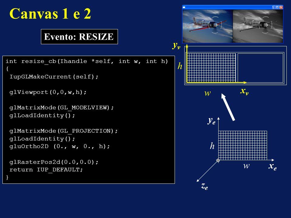 Canvas 1 e 2 Evento: RESIZE w h xv yv xe ye ze w h