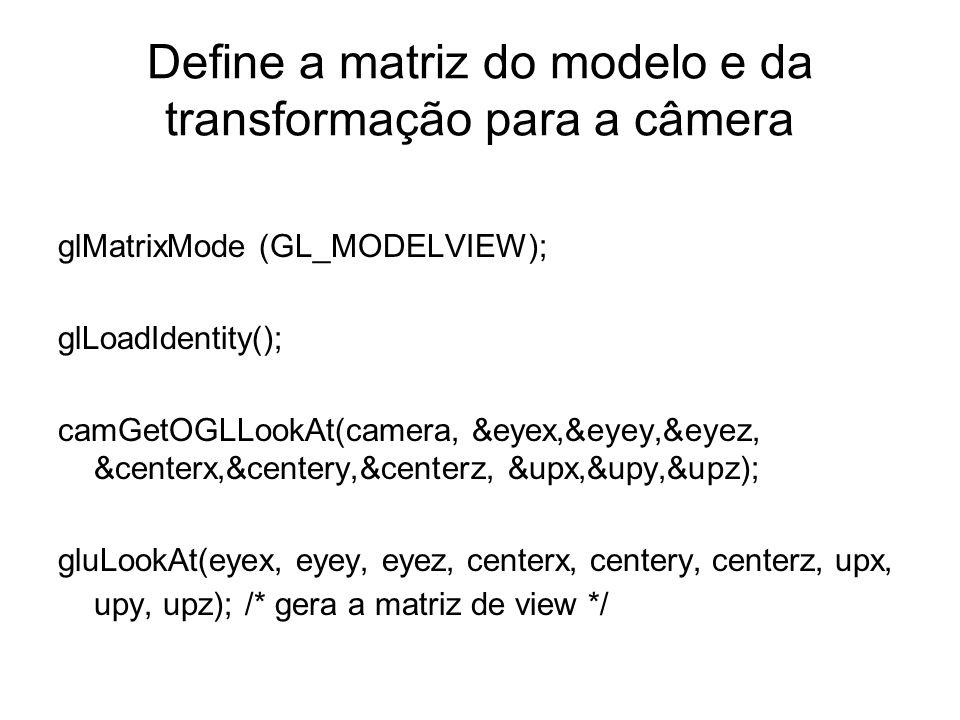 Define a matriz do modelo e da transformação para a câmera