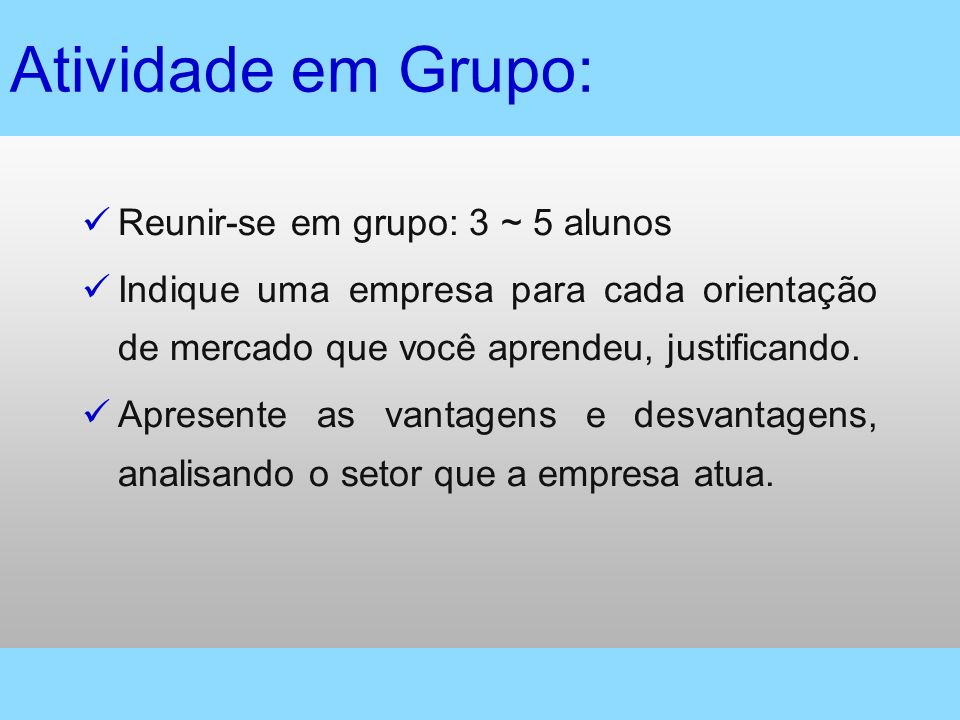 Atividade em Grupo: Reunir-se em grupo: 3 ~ 5 alunos