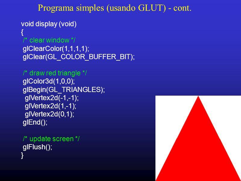 Programa simples (usando GLUT) - cont.