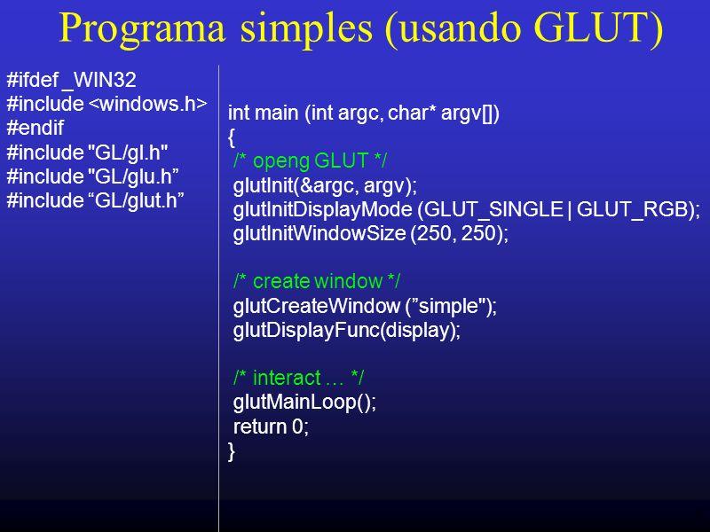 Programa simples (usando GLUT)