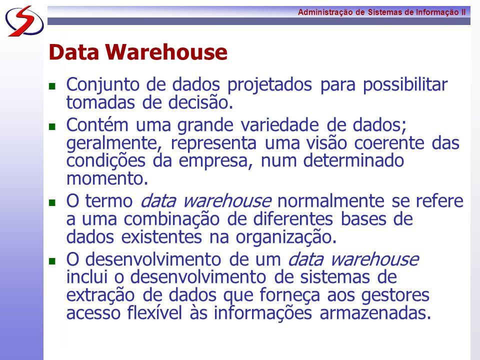 Data WarehouseConjunto de dados projetados para possibilitar tomadas de decisão.