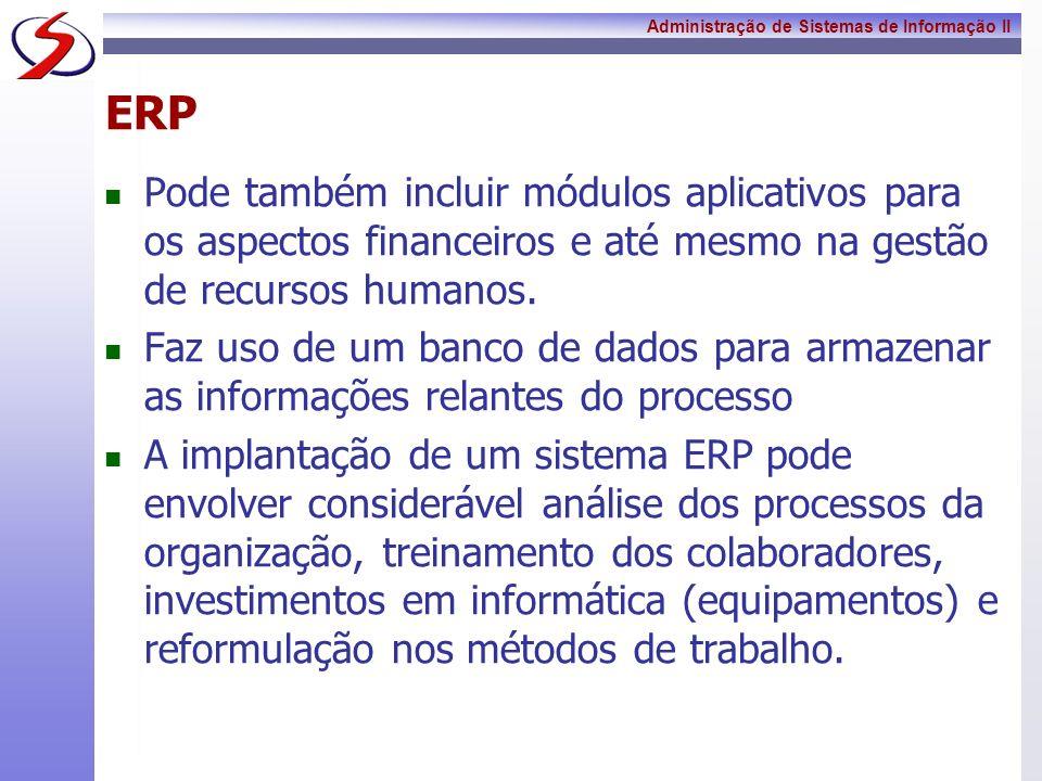 ERPPode também incluir módulos aplicativos para os aspectos financeiros e até mesmo na gestão de recursos humanos.