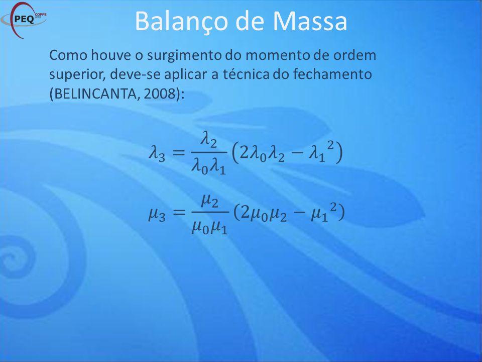 Balanço de Massa Como houve o surgimento do momento de ordem superior, deve-se aplicar a técnica do fechamento (BELINCANTA, 2008):