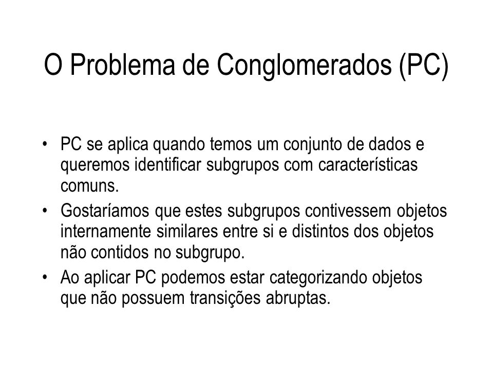 O Problema de Conglomerados (PC)