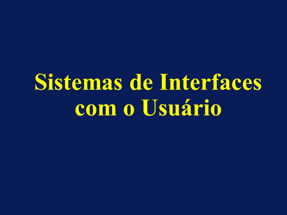 Sistemas de Interfaces com o Usuário