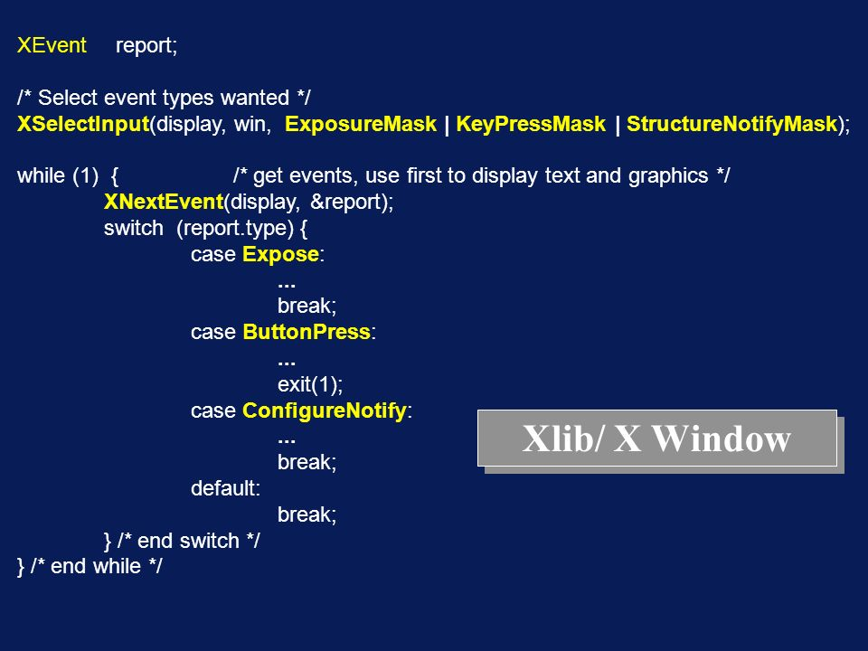 Xlib/ X Window XEvent report; /* Select event types wanted */