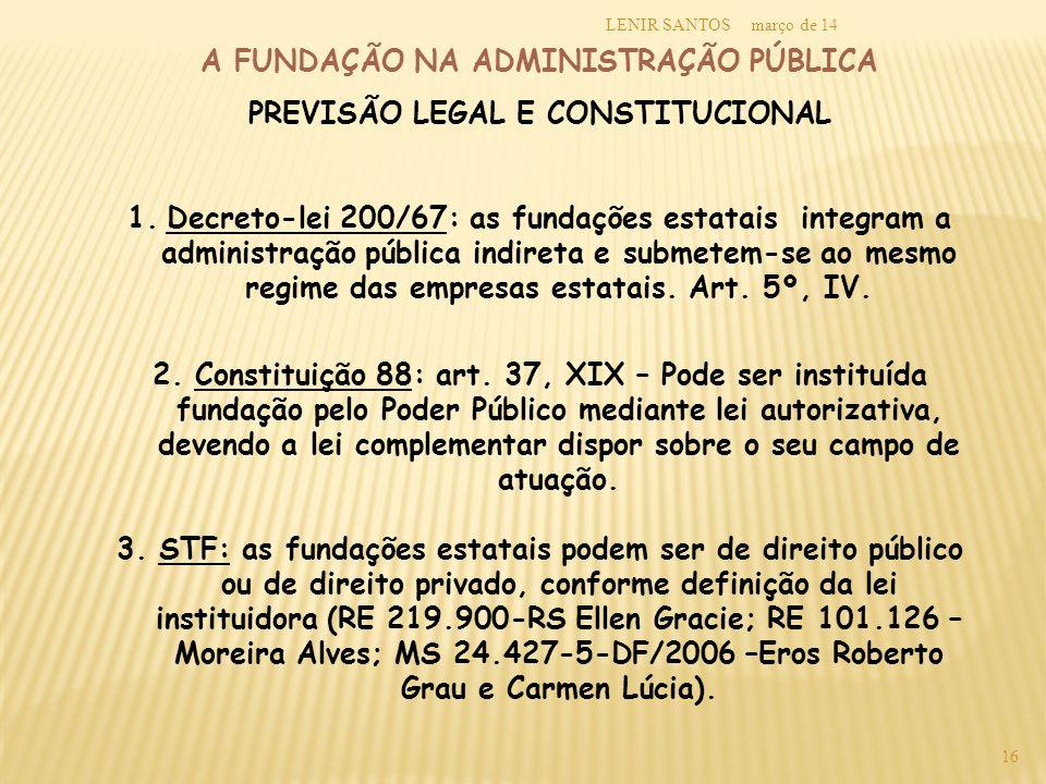 A FUNDAÇÃO NA ADMINISTRAÇÃO PÚBLICA PREVISÃO LEGAL E CONSTITUCIONAL
