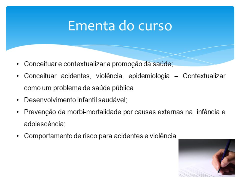 Ementa do curso Conceituar e contextualizar a promoção da saúde;