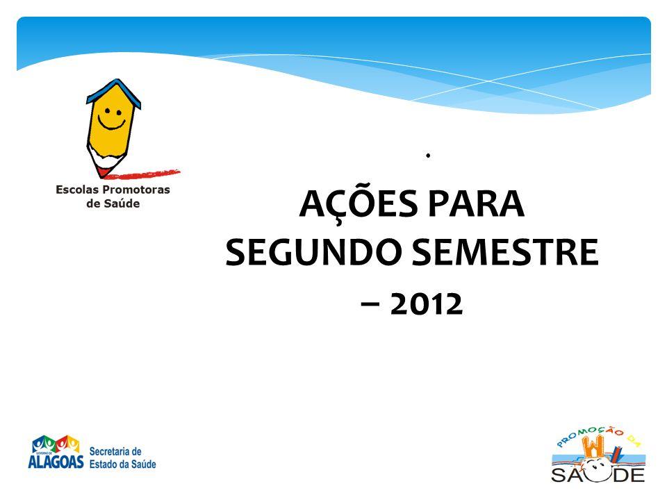 AÇÕES PARA SEGUNDO SEMESTRE – 2012