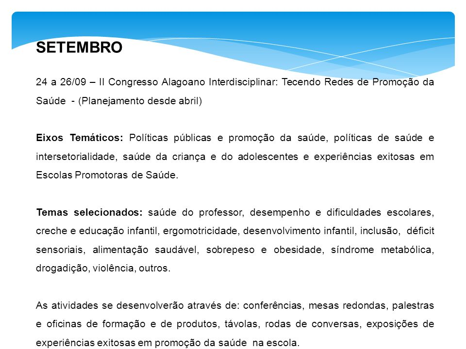 SETEMBRO 24 a 26/09 – II Congresso Alagoano Interdisciplinar: Tecendo Redes de Promoção da Saúde - (Planejamento desde abril)