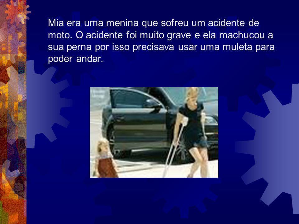 Mia era uma menina que sofreu um acidente de moto