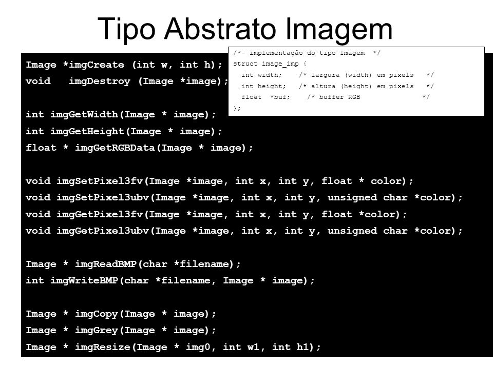 Tipo Abstrato Imagem Image *imgCreate (int w, int h);