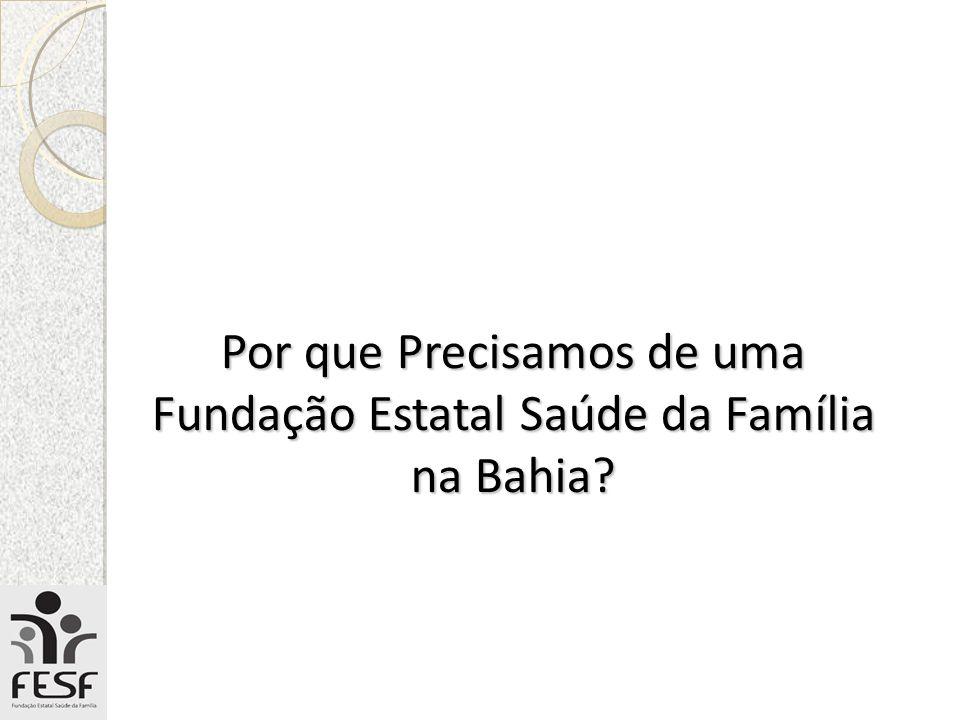 Por que Precisamos de uma Fundação Estatal Saúde da Família na Bahia