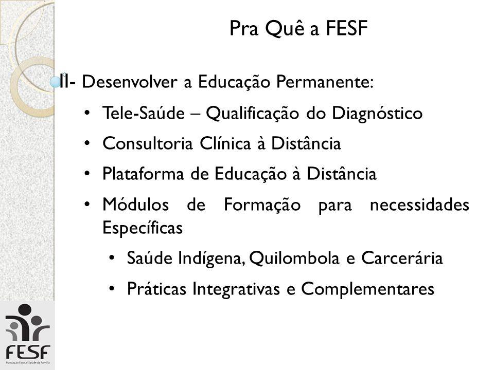Pra Quê a FESF II- Desenvolver a Educação Permanente: