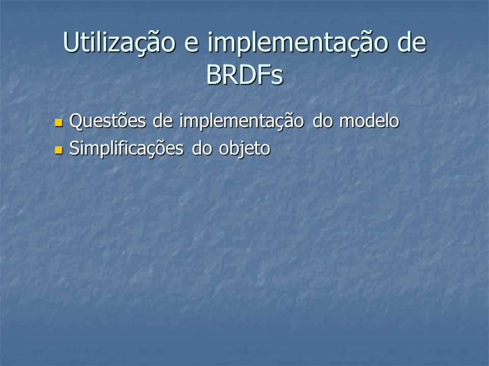 Utilização e implementação de BRDFs