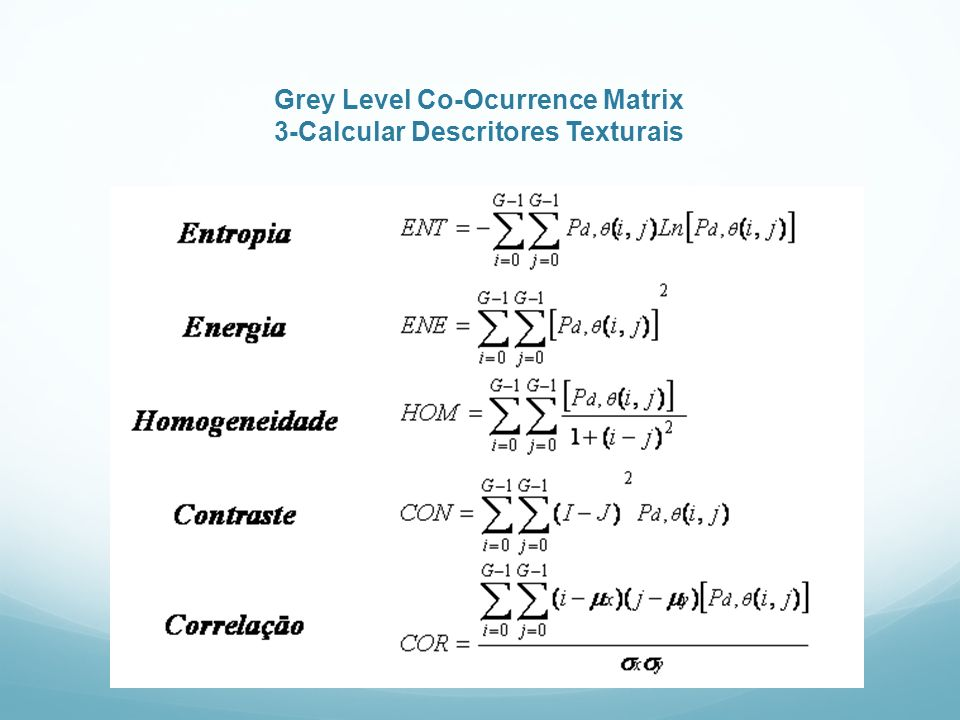 Grey Level Co-Ocurrence Matrix 3-Calcular Descritores Texturais