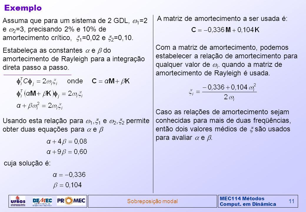 Exemplo A matriz de amortecimento a ser usada é: