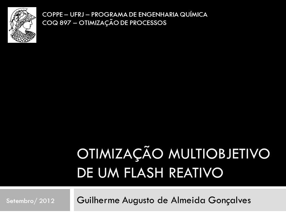 OTIMIZAÇÃO MULTIOBJETIVO DE UM FLASH REATIVO