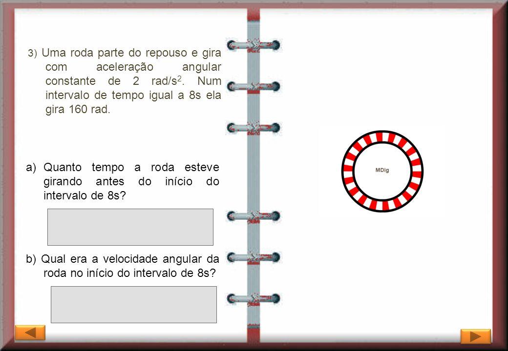 Quanto tempo a roda esteve girando antes do início do intervalo de 8s
