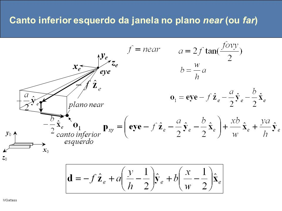 Canto inferior esquerdo da janela no plano near (ou far)