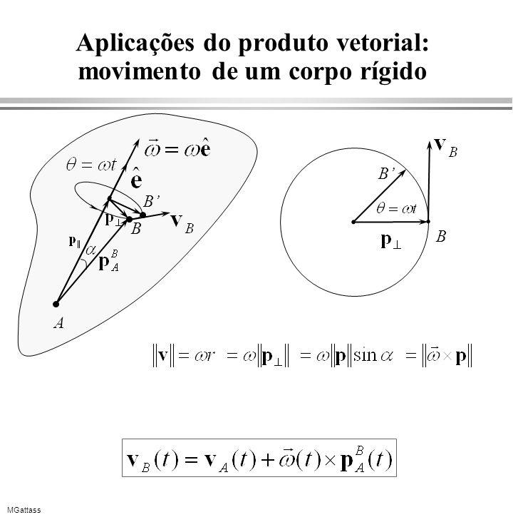 Aplicações do produto vetorial: movimento de um corpo rígido