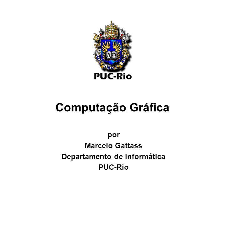 Apresentação por Marcelo Gattass Departamento de Informática PUC-Rio