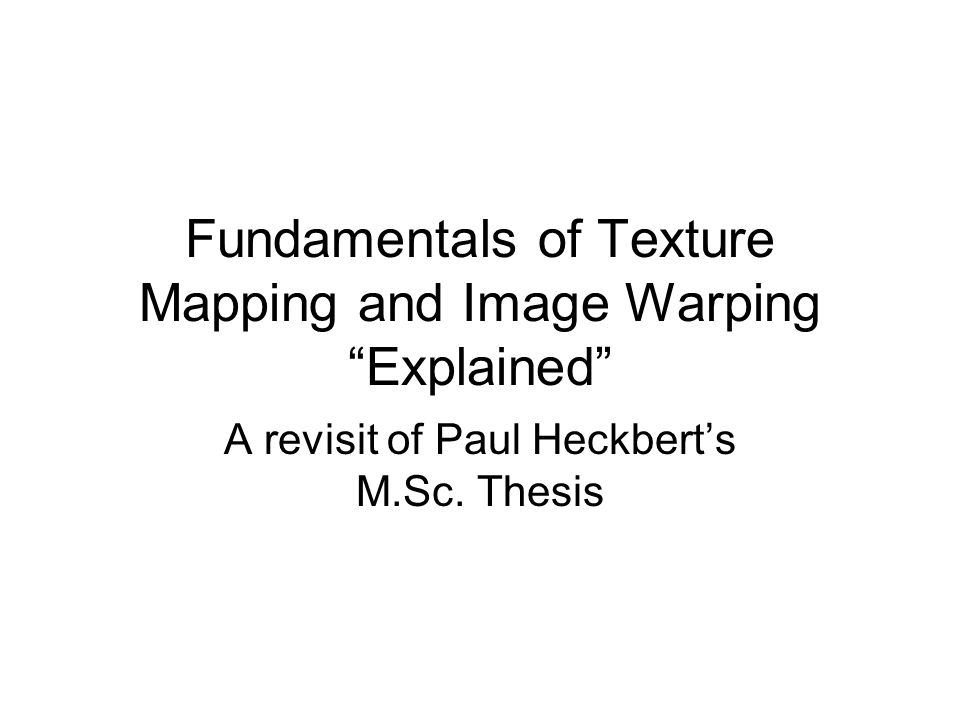 Fundamentals of Texture Mapping and Image Warping Explained