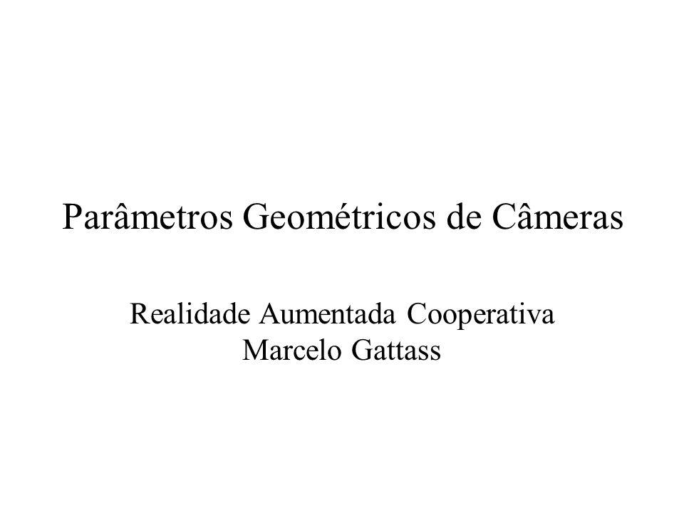 Parâmetros Geométricos de Câmeras