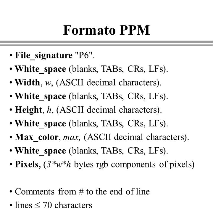 Formato PPM File_signature P6 . White_space (blanks, TABs, CRs, LFs).