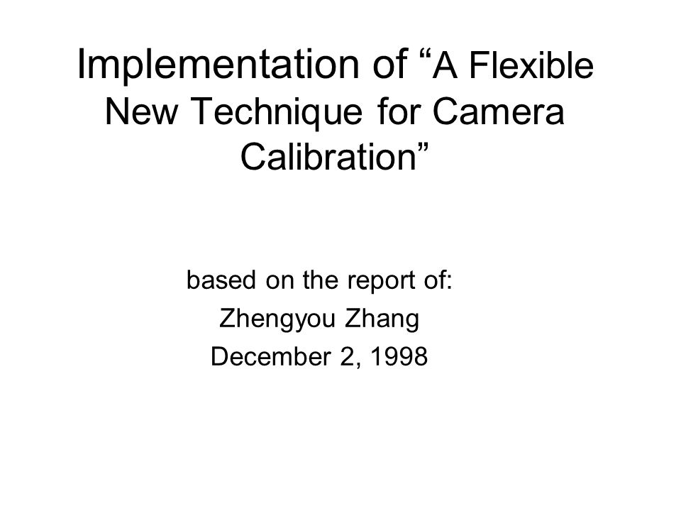 Implementation of A Flexible New Technique for Camera Calibration