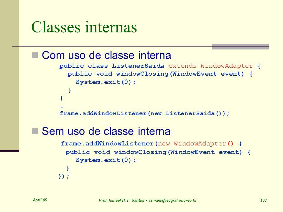 Classes internas Com uso de classe interna Sem uso de classe interna