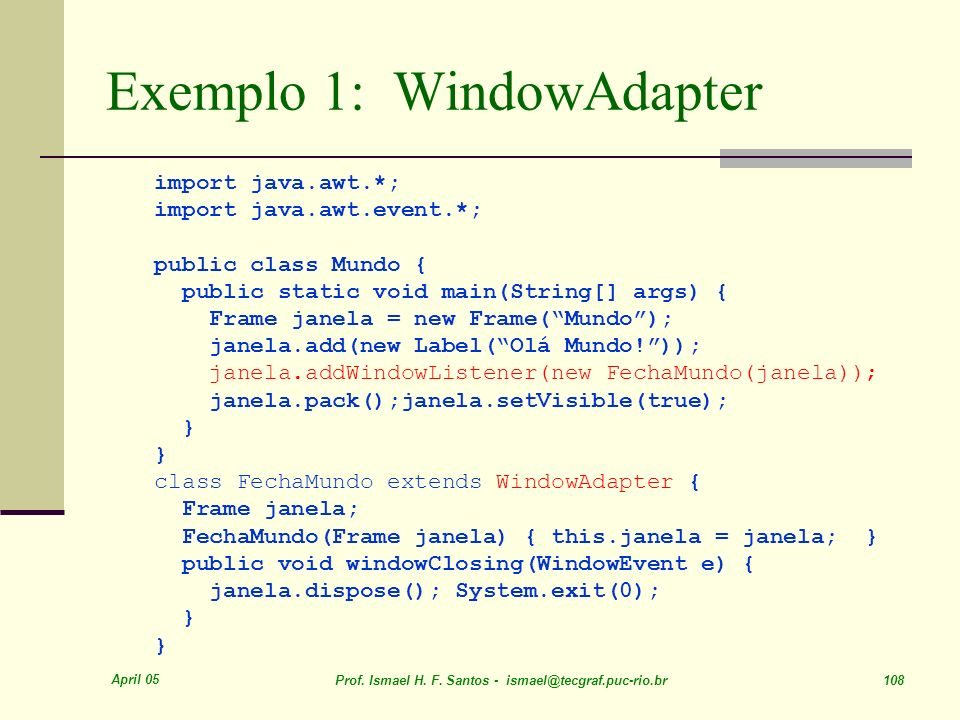 Exemplo 1: WindowAdapter