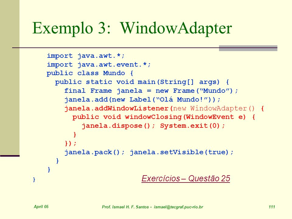 Exemplo 3: WindowAdapter