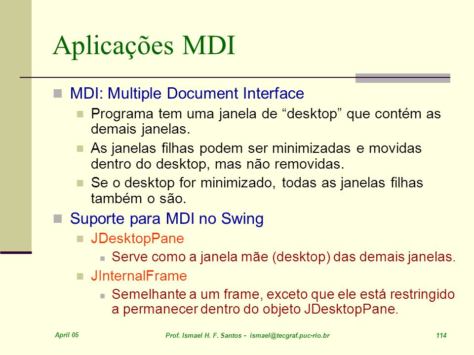 Aplicações MDI MDI: Multiple Document Interface