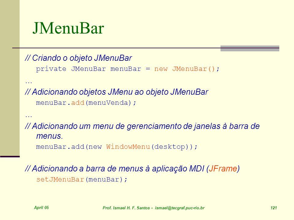 JMenuBar // Criando o objeto JMenuBar ...