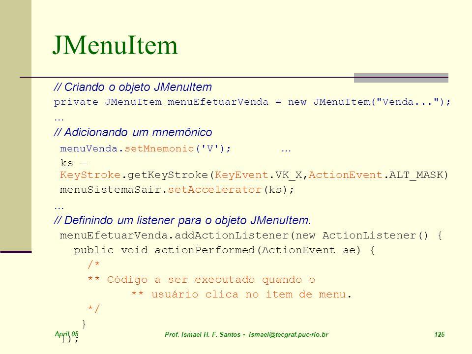 JMenuItem // Criando o objeto JMenuItem ...