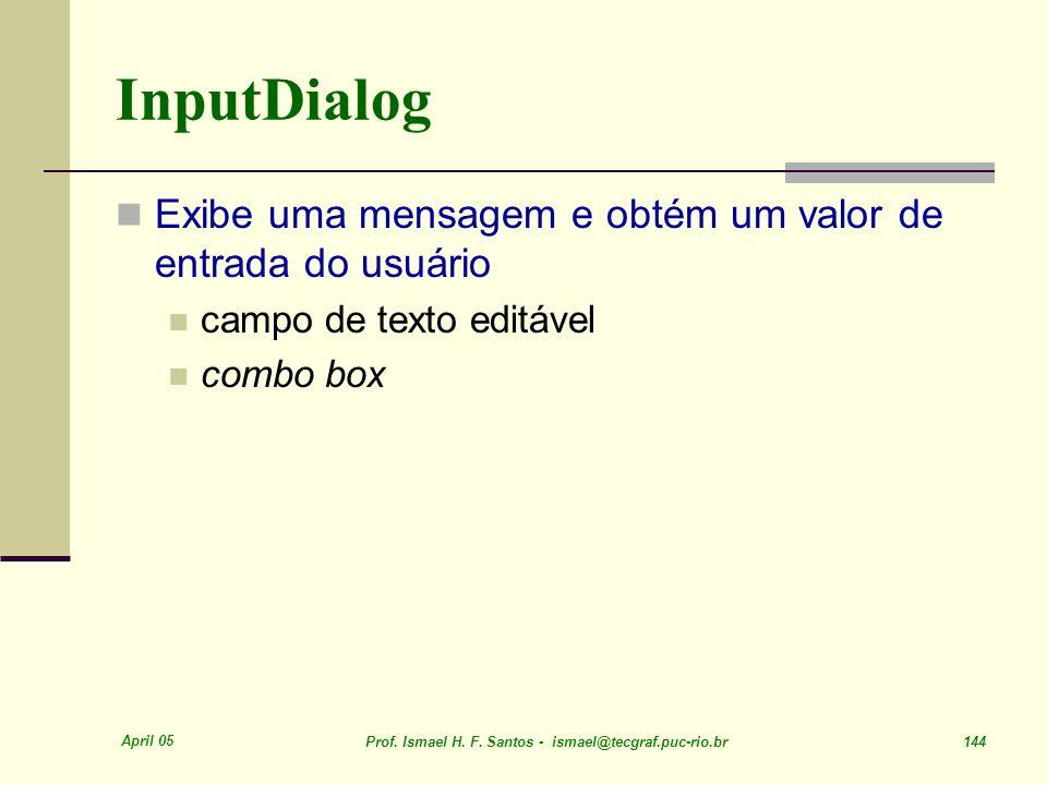 InputDialog Exibe uma mensagem e obtém um valor de entrada do usuário