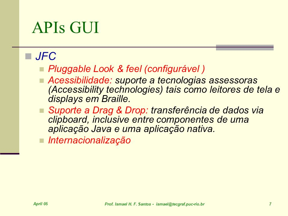 APIs GUI JFC Pluggable Look & feel (configurável )
