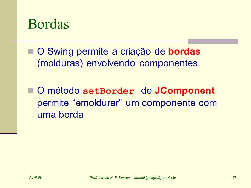 Bordas O Swing permite a criação de bordas (molduras) envolvendo componentes.